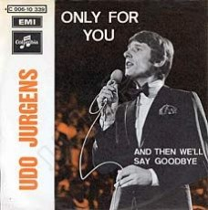 "Udo Jürgens - Only for you / And then we'll say goodbye (Vinyl-Single (7""))"